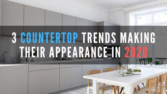 3 countertop trends making their appearance in 2020