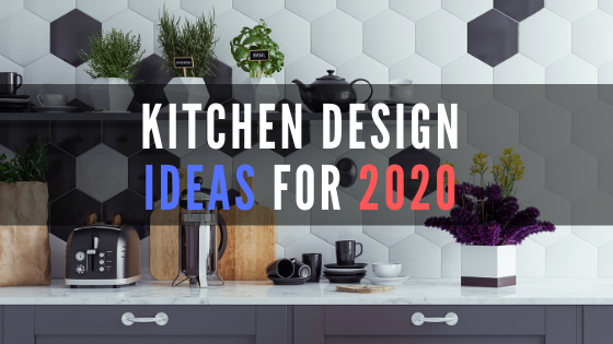 kitchen design ideas for 2020