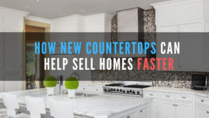 how new countertops can help sell home faster