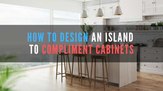How to Design an Island to Complement Your Base Cabinets