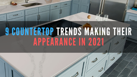 2021 kitchen countertop trends