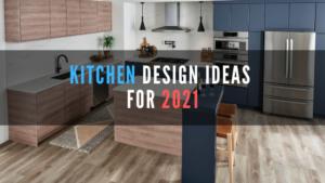 Kitchen design ideas for 2021