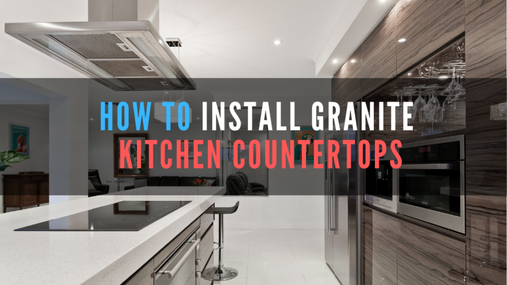 installing kitchen granite countertops