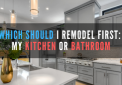 Which should I remodel first: kitchen or bathroom