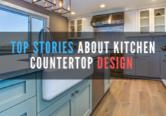 Top stories about kitchen countertop design